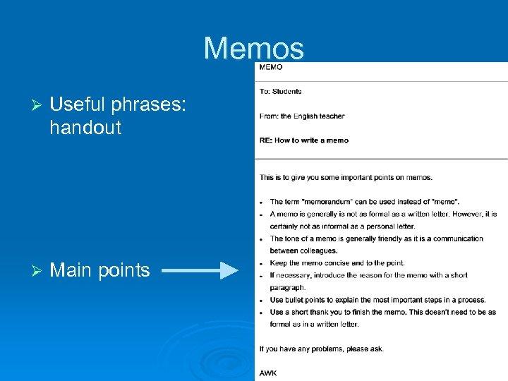 Memos Ø Useful phrases: handout Ø Main points