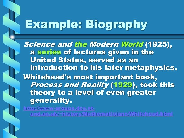 Example: Biography Science and the Modern World (1925), a series of lectures given in