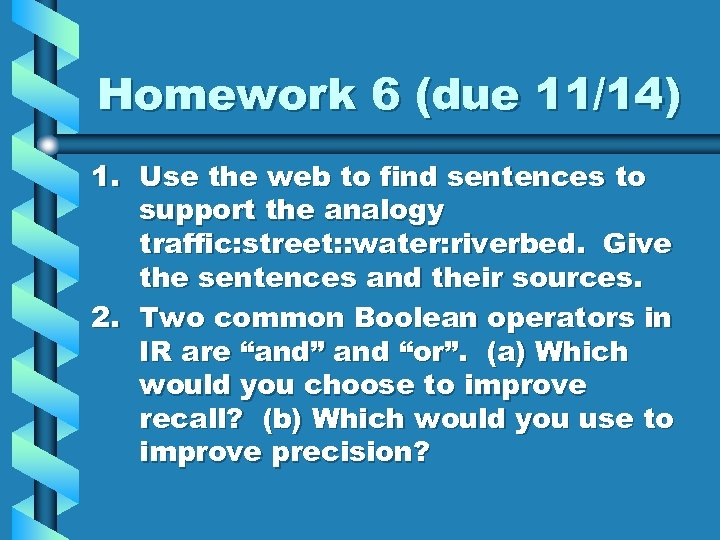 Homework 6 (due 11/14) 1. Use the web to find sentences to support the