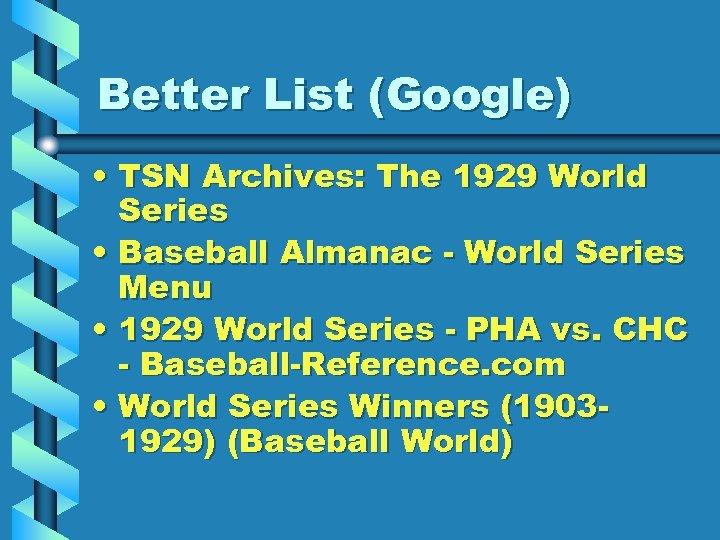 Better List (Google) • TSN Archives: The 1929 World Series • Baseball Almanac -