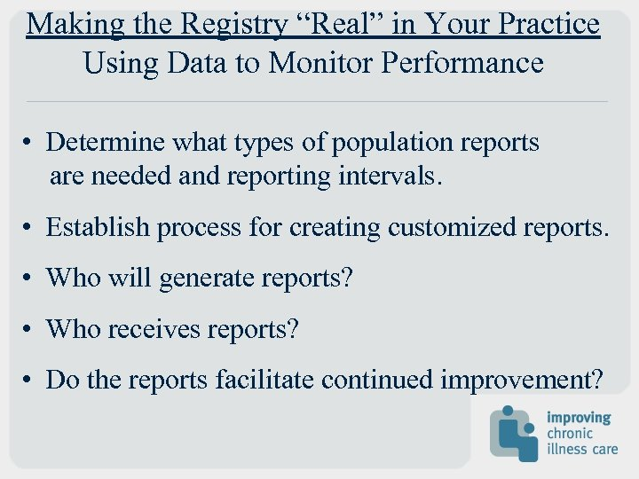 """Making the Registry """"Real"""" in Your Practice Using Data to Monitor Performance • Determine"""