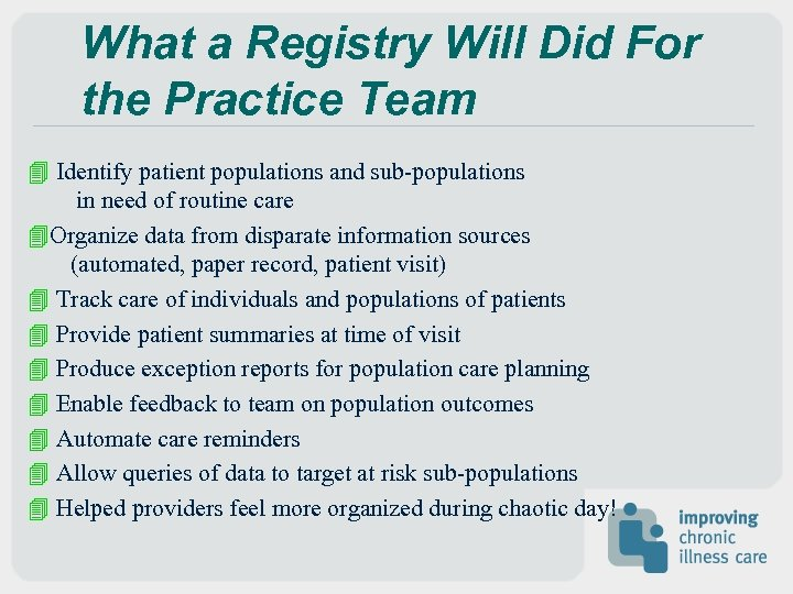 What a Registry Will Did For the Practice Team 4 Identify patient populations and