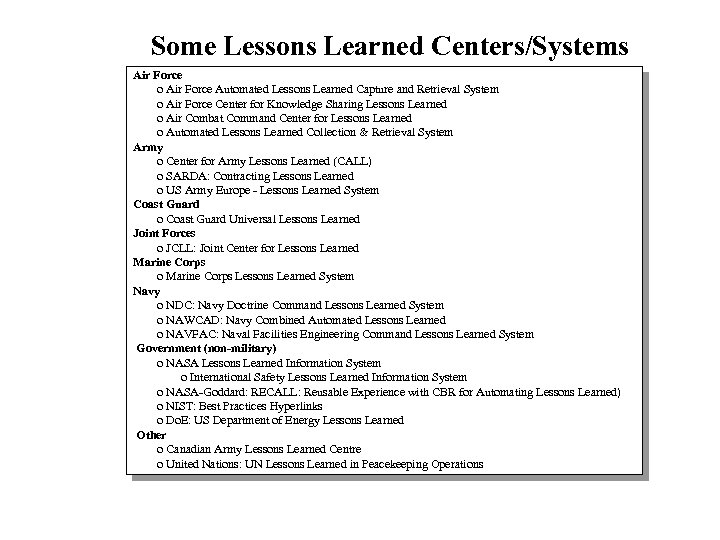Some Lessons Learned Centers/Systems Air Force o Air Force Automated Lessons Learned Capture and
