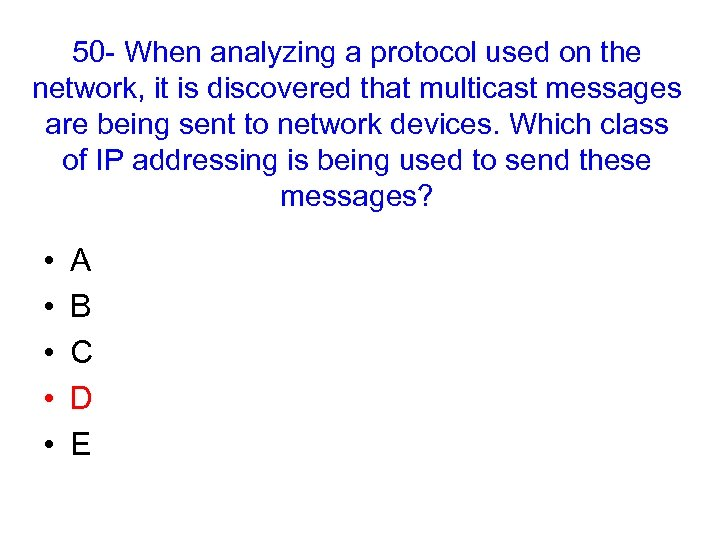 50 - When analyzing a protocol used on the network, it is discovered that