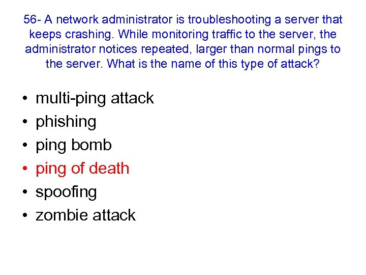 56 - A network administrator is troubleshooting a server that keeps crashing. While monitoring