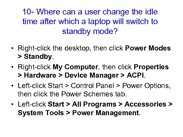 10 - Where can a user change the idle time after which a laptop