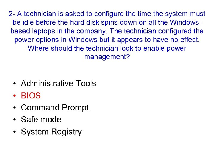 2 - A technician is asked to configure the time the system must be