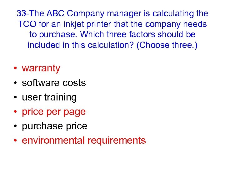 33 -The ABC Company manager is calculating the TCO for an inkjet printer that