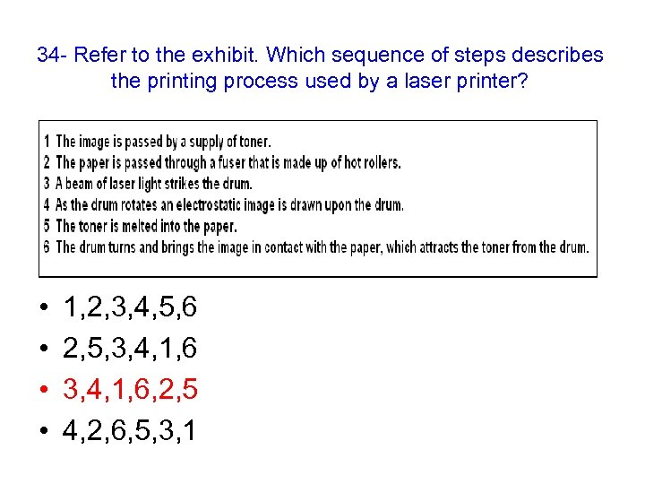 34 - Refer to the exhibit. Which sequence of steps describes the printing process