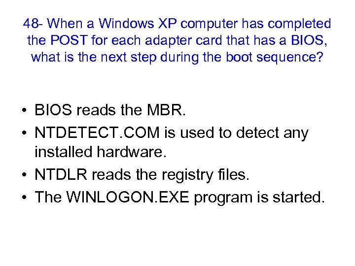 48 - When a Windows XP computer has completed the POST for each adapter