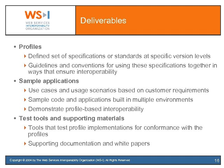 Deliverables Profiles 4 Defined set of specifications or standards at specific version levels 4