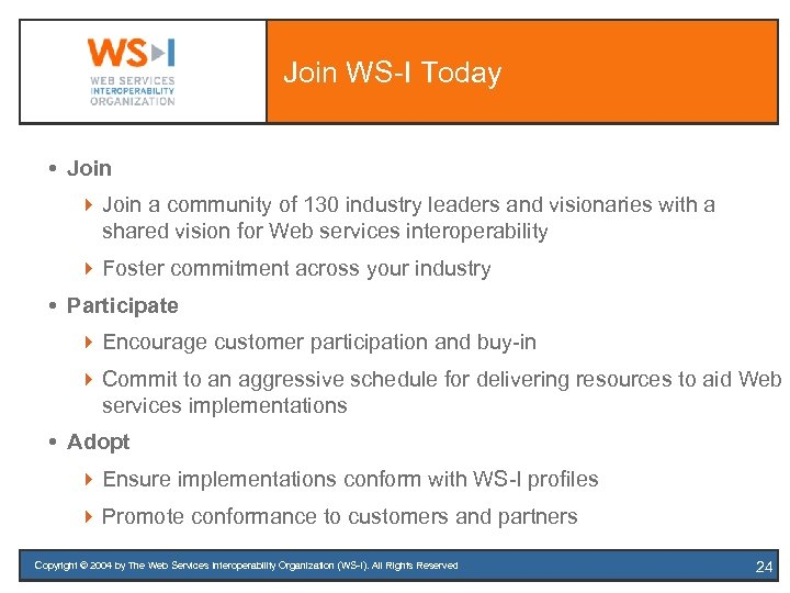 Join WS-I Today Join 4 Join a community of 130 industry leaders and visionaries