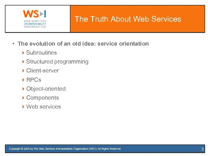 The Truth About Web Services • The evolution of an old idea: service orientation