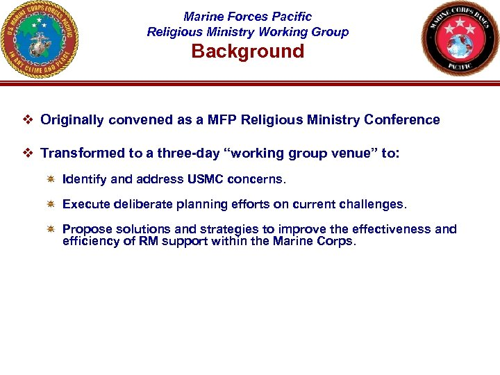 Marine Forces Pacific Religious Ministry Working Group Background v Originally convened as a MFP