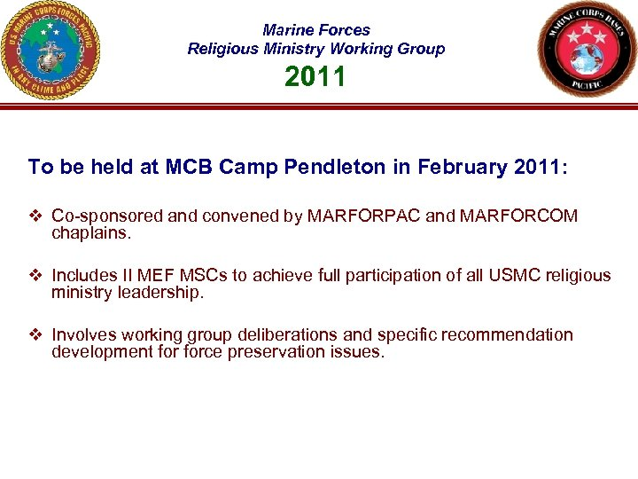 Marine Forces Religious Ministry Working Group 2011 To be held at MCB Camp Pendleton