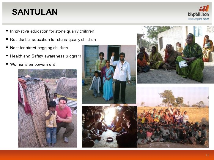 SANTULAN § Innovative education for stone quarry children § Residential education for stone quarry