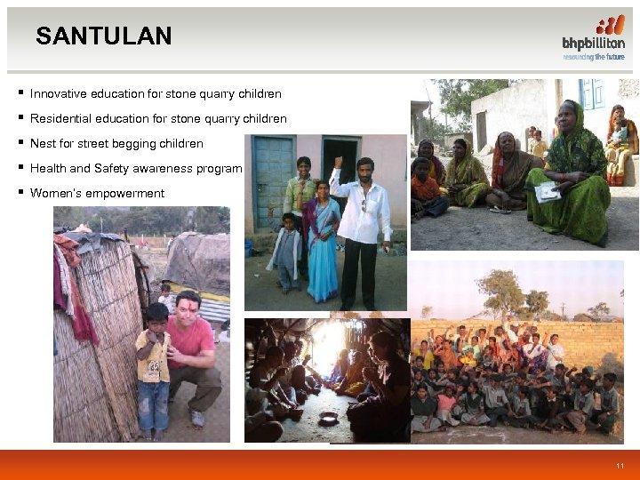 SANTULAN § Innovative education for stone quarry children § Residential education for stone quarry
