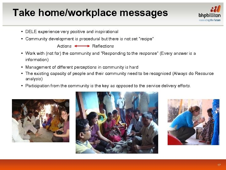 Take home/workplace messages • DELE experience very positive and inspirational • Community development is