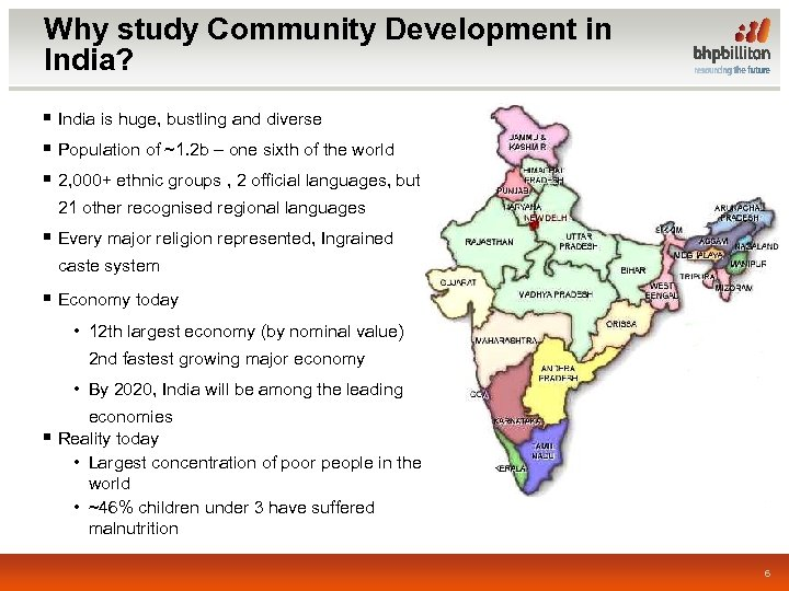 Why study Community Development in India? § India is huge, bustling and diverse §