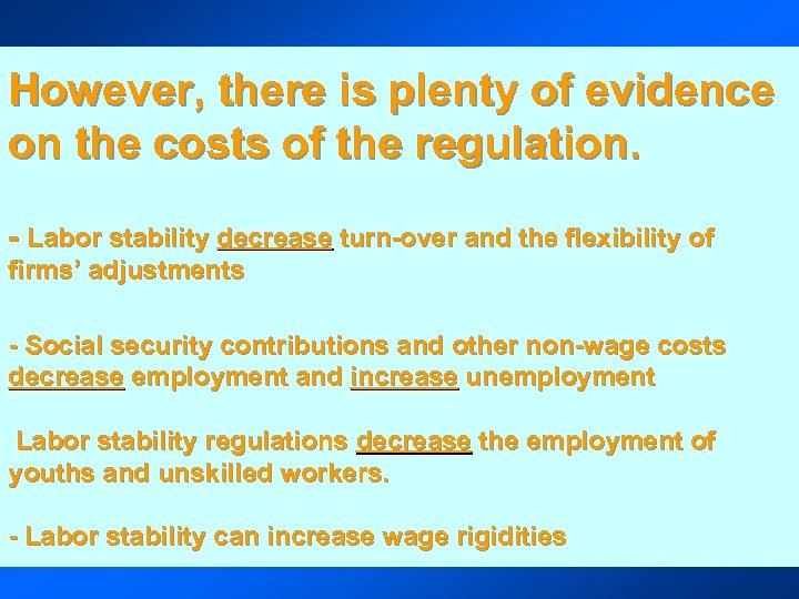 However, there is plenty of evidence on the costs of the regulation. - Labor
