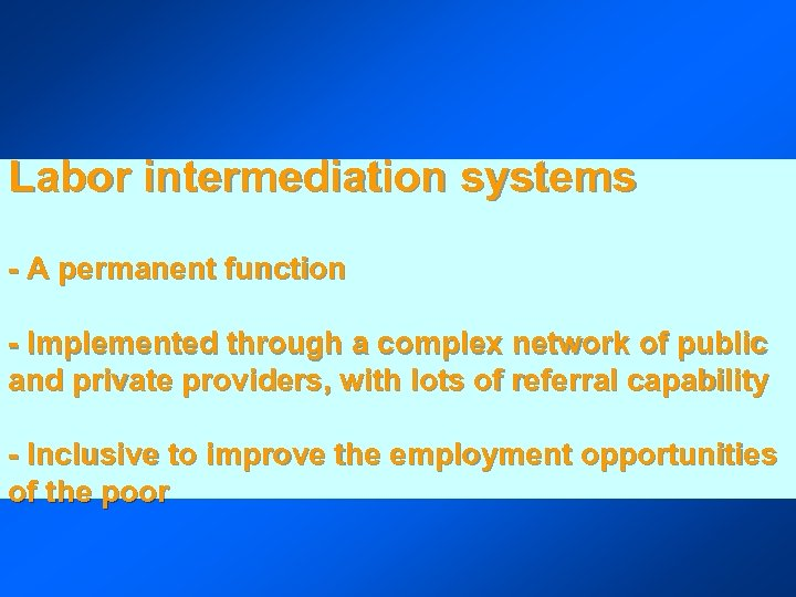 Labor intermediation systems - A permanent function - Implemented through a complex network of