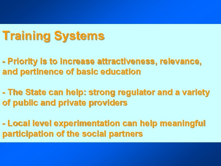 Training Systems - Priority is to increase attractiveness, relevance, and pertinence of basic education