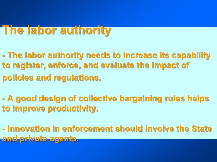 The labor authority - The labor authority needs to increase its capability to register,