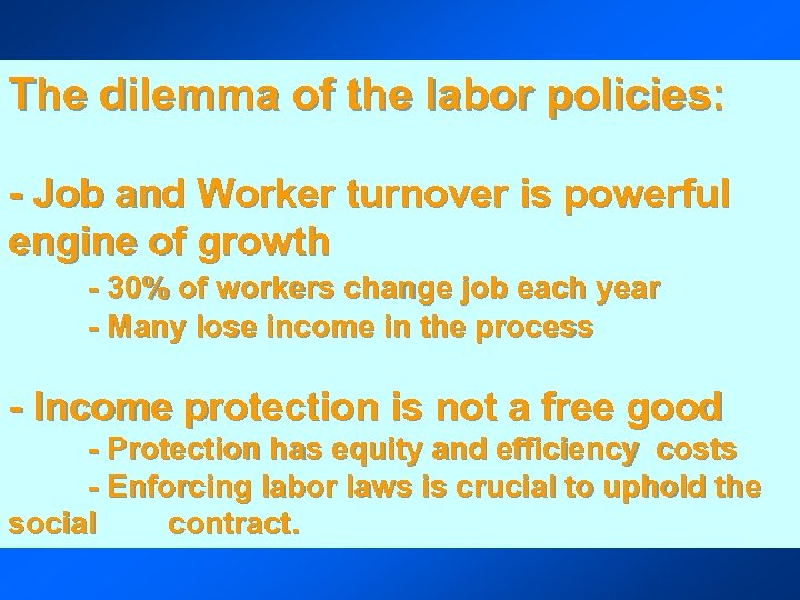 The dilemma of the labor policies: - Job and Worker turnover is powerful engine