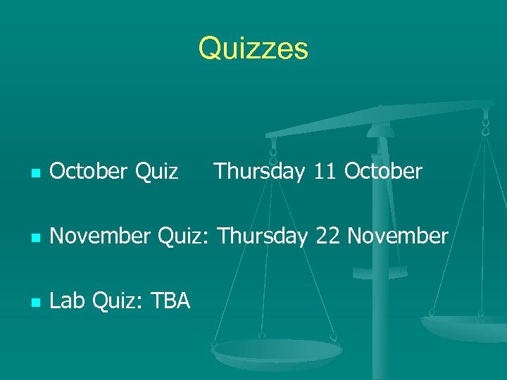 Quizzes n October Quiz Thursday 11 October n November Quiz: Thursday 22 November n