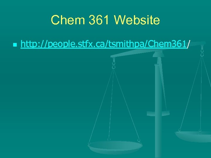Chem 361 Website n http: //people. stfx. ca/tsmithpa/Chem 361/