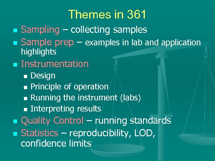 Themes in 361 n Sampling – collecting samples Sample prep – examples in lab