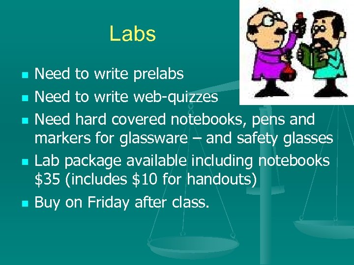 Labs n n n Need to write prelabs Need to write web-quizzes Need hard