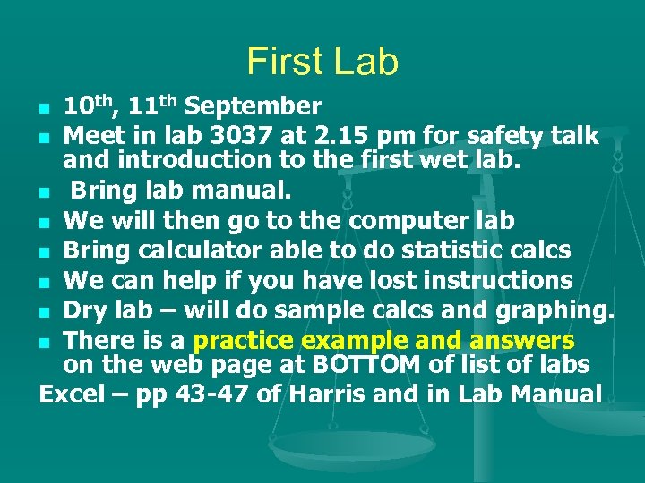 First Lab 10 th, 11 th September n Meet in lab 3037 at 2.