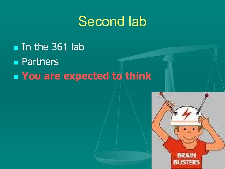Second lab n n n In the 361 lab Partners You are expected to