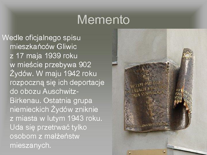 Memento Wedle oficjalnego spisu mieszkańców Gliwic z 17 maja 1939 roku w mieście przebywa