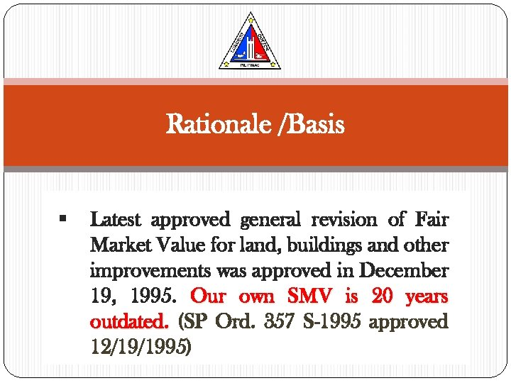 Rationale /Basis § Latest approved general revision of Fair Market Value for land, buildings