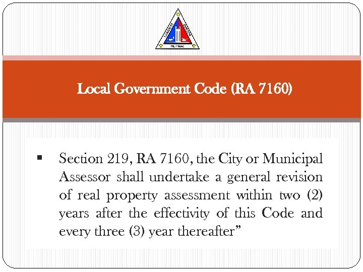 Local Government Code (RA 7160) § Section 219, RA 7160, the City or Municipal
