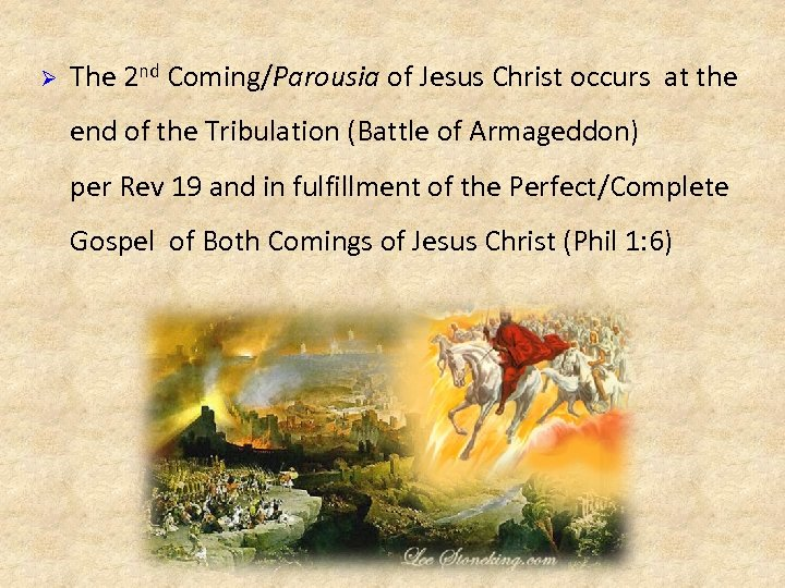 Ø The 2 nd Coming/Parousia of Jesus Christ occurs at the end of the