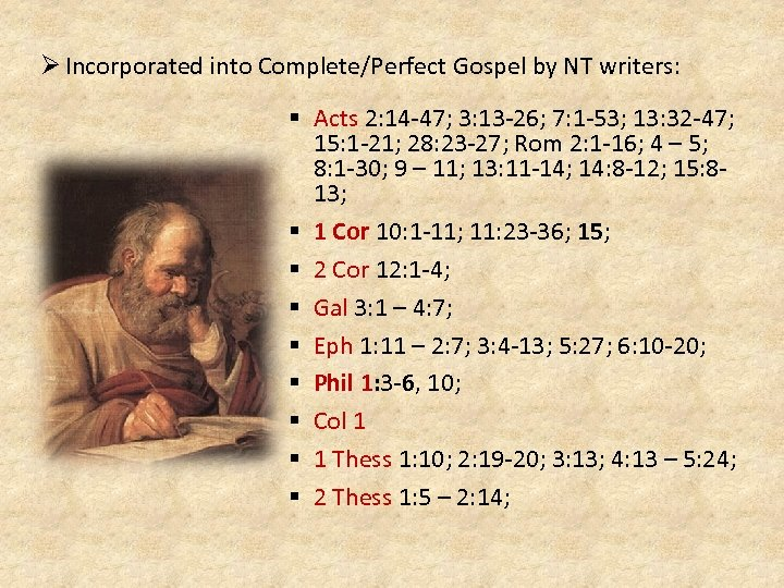 Ø Incorporated into Complete/Perfect Gospel by NT writers: § Acts 2: 14 -47; 3: