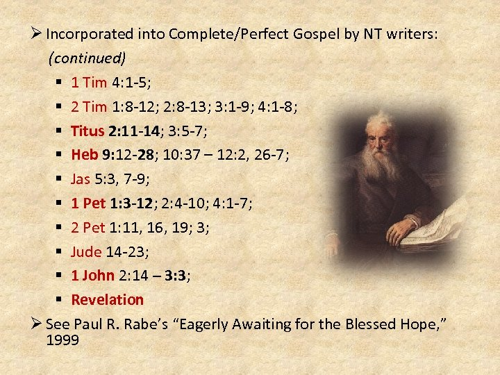 Ø Incorporated into Complete/Perfect Gospel by NT writers: (continued) § 1 Tim 4: 1