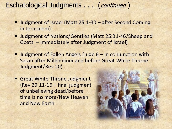Eschatological Judgments. . . (continued ) § Judgment of Israel (Matt 25: 1 -30
