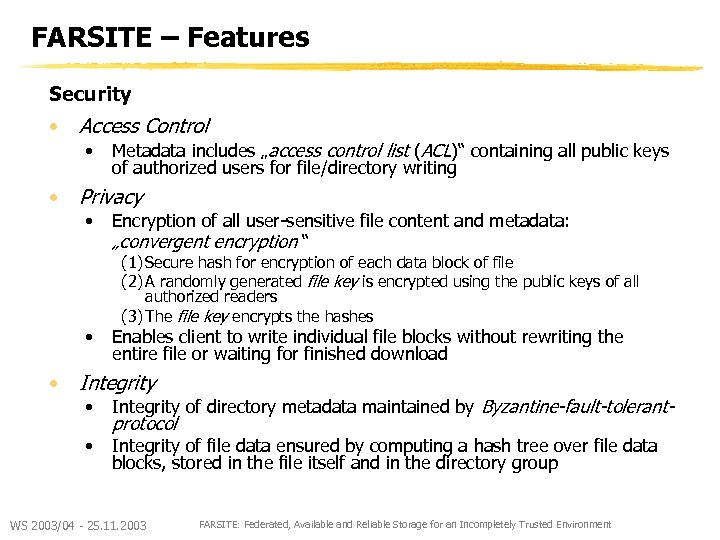 "FARSITE – Features Security • Access Control • • Metadata includes ""access control list"
