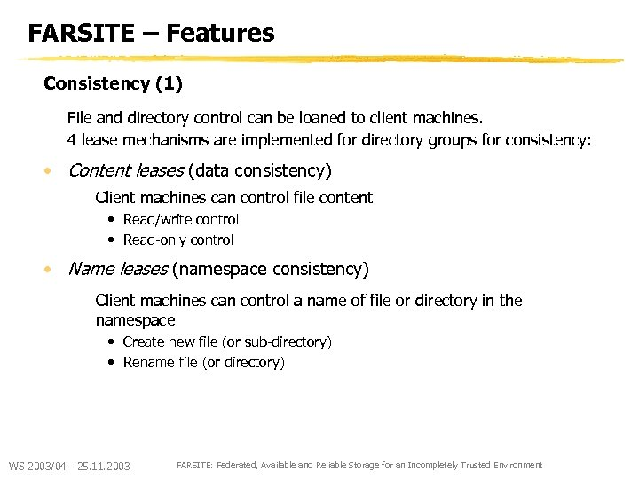 FARSITE – Features Consistency (1) File and directory control can be loaned to client