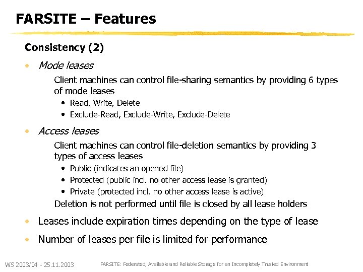 FARSITE – Features Consistency (2) • Mode leases Client machines can control file-sharing semantics