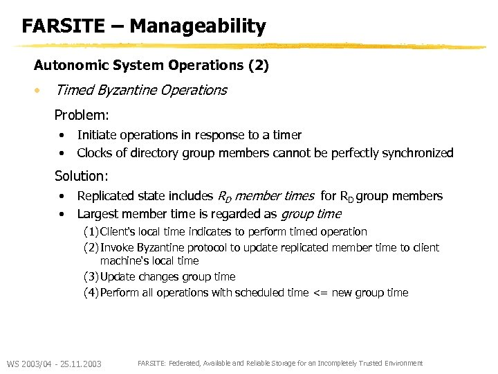 FARSITE – Manageability Autonomic System Operations (2) • Timed Byzantine Operations Problem: • •