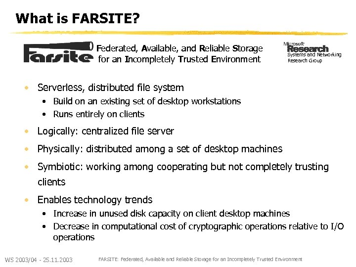 What is FARSITE? Federated, Available, and Reliable Storage for an Incompletely Trusted Environment Systems