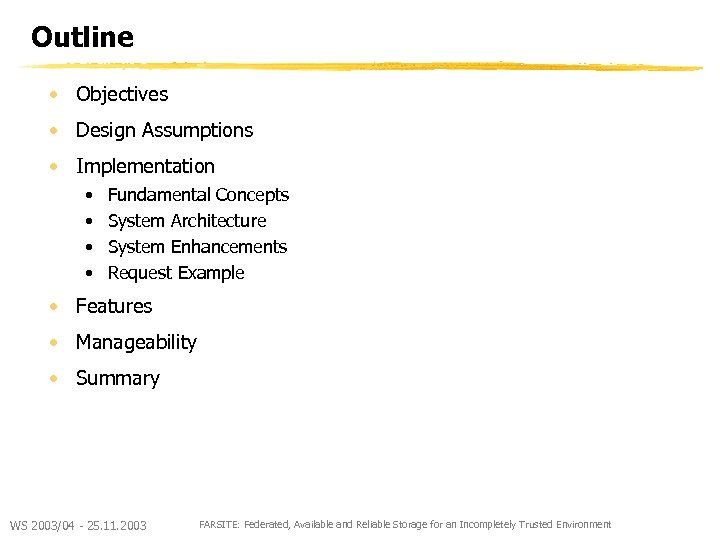 Outline • Objectives • Design Assumptions • Implementation • Fundamental Concepts • System Architecture