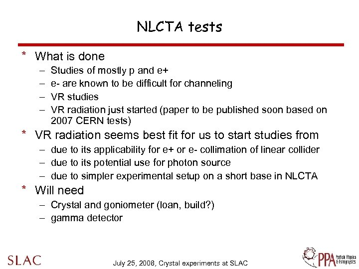 NLCTA tests * What is done – – Studies of mostly p and e+