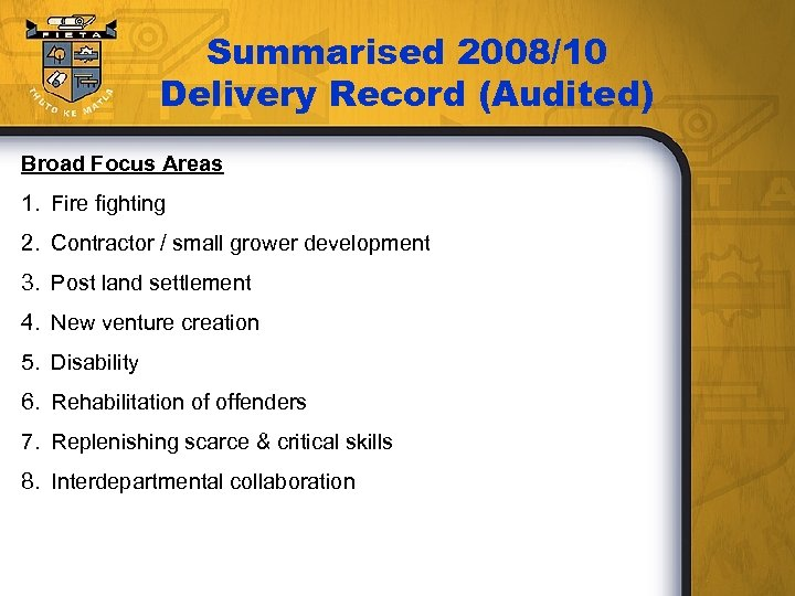 Summarised 2008/10 Delivery Record (Audited) Broad Focus Areas 1. Fire fighting 2. Contractor /