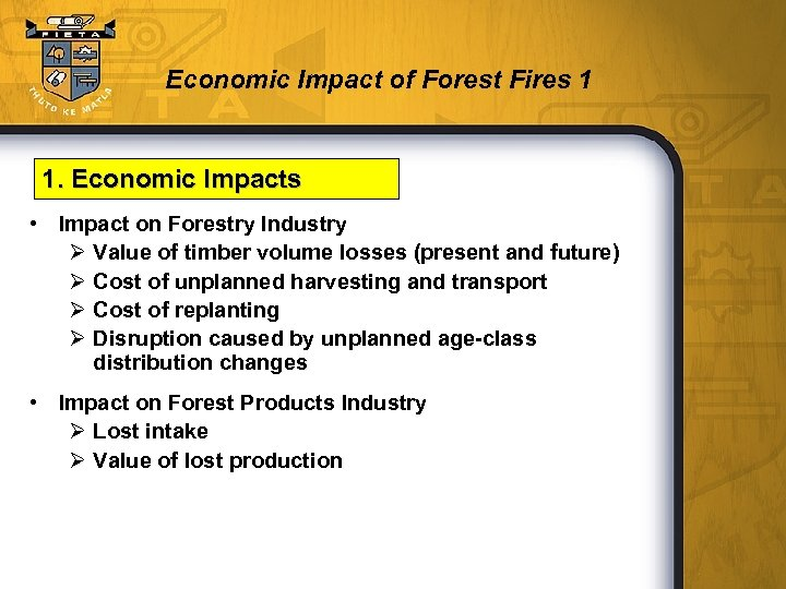 Economic Impact of Forest Fires 1 1. Economic Impacts • Impact on Forestry Industry